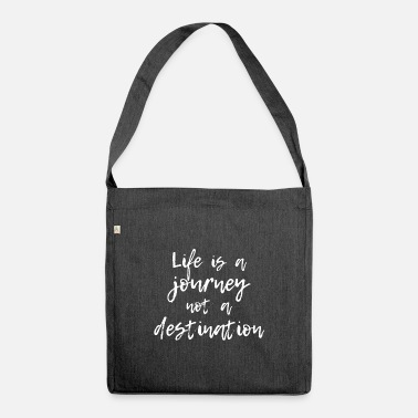 Life is a journey not a destination White gift - Shoulder Bag recycled