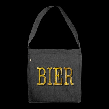 Beer beer beer - Shoulder Bag made from recycled material