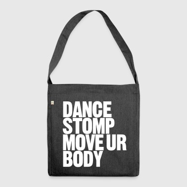Dance Stomp Move Ur Body - Shoulder Bag made from recycled material