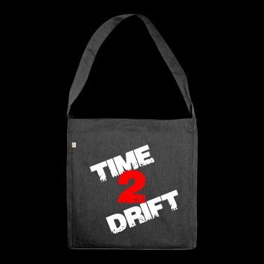 Time 2 drift drift gift - Shoulder Bag made from recycled material