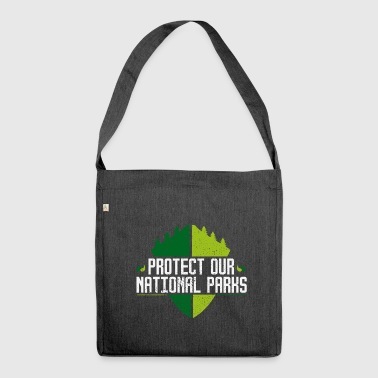 Protect Our National Parks - Nature Forest Recreation - Shoulder Bag made from recycled material