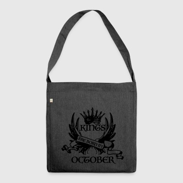 Birthday KINGS are born in October October - Shoulder Bag made from recycled material