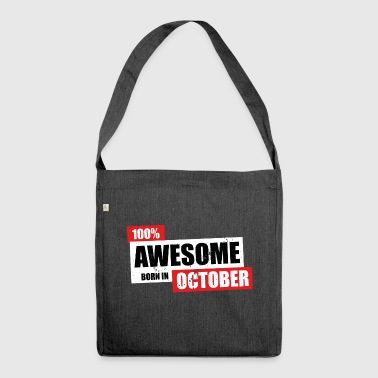 October Premium 100 - Birthday bday born - Schultertasche aus Recycling-Material