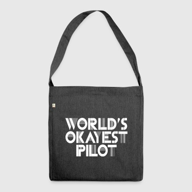 World's Okayest Pilot.Gifts for dad, grandad, son - Shoulder Bag made from recycled material