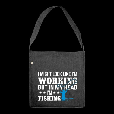 I'm Working But In My Head Fishing - Shoulder Bag made from recycled material