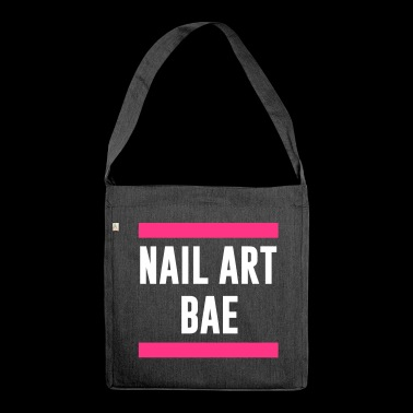 Nail Art Bae - Nail Artist - Nailart - Nails - Shoulder Bag made from recycled material