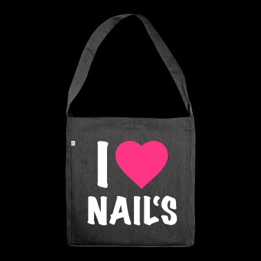 I love Nails - Nail Artist - Nailart - Nails - Shoulder Bag made from recycled material