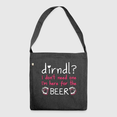 Dirndl dress superfluous: I'm here for the beer - Shoulder Bag made from recycled material