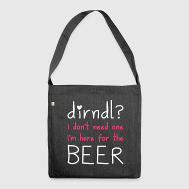 Dirndl? I'm here for the beer - Shoulder Bag made from recycled material