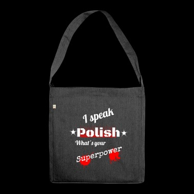 Gift Polish is your superpower! Poland - Shoulder Bag made from recycled material