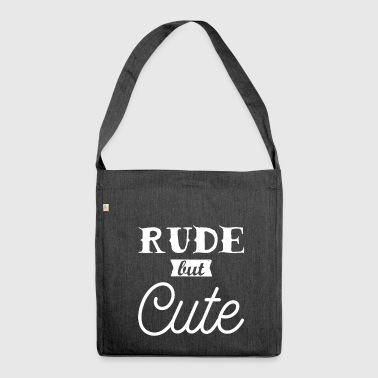 Rude but cute - Shoulder Bag made from recycled material