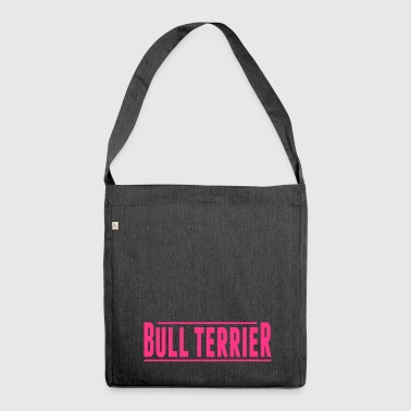 Bull Terrier - Shoulder Bag made from recycled material