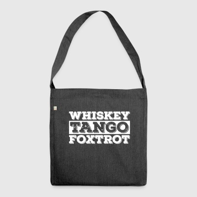 Whiskey - Tango - Foxtrot (wtf) - Shoulder Bag made from recycled material