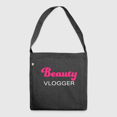 Beauty Vlogger - beauty, cosmetics and more - Shoulder Bag made from recycled material