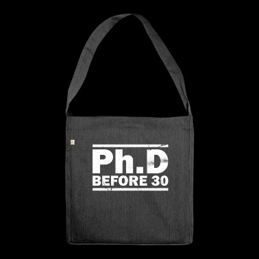 PhD Before 30 Gift - Shoulder Bag made from recycled material