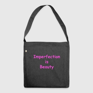 Imperfection is beauty - Shoulder Bag made from recycled material