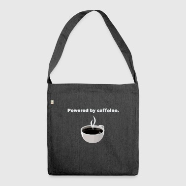 Powered by caffeine - Shoulder Bag made from recycled material
