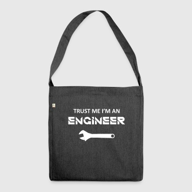 Trust me. I'm an engineer / gift idea - Shoulder Bag made from recycled material