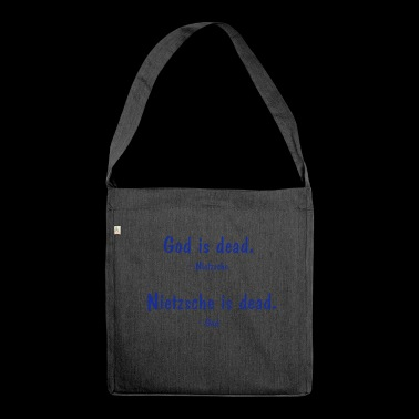 Nietzsche and God - both dead? Philosophy saying - Shoulder Bag made from recycled material