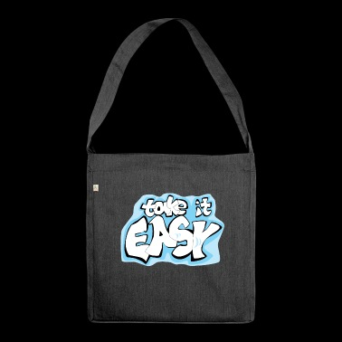Take it easy - Take it easy saying - Shoulder Bag made from recycled material