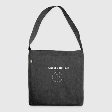 IT'S NEVER TOO LATE - Schultertasche aus Recycling-Material
