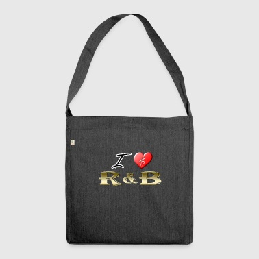 I love RnB - Shoulder Bag made from recycled material