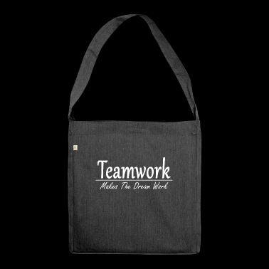 Teamwork makes the dream work - gift idea - Shoulder Bag made from recycled material