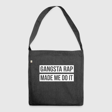 Gangsta Rap Made Me Do It - Sac bandoulière 100 % recyclé
