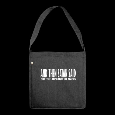 and then satan said - Shoulder Bag made from recycled material