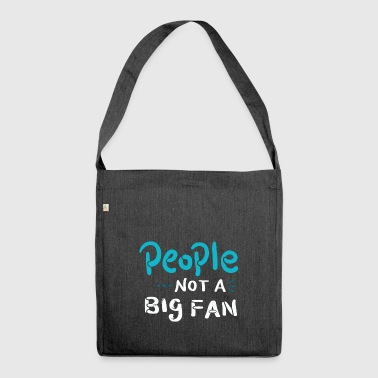 INTROVERTS People Not A Big Fan - Not A Fan - Shoulder Bag made from recycled material