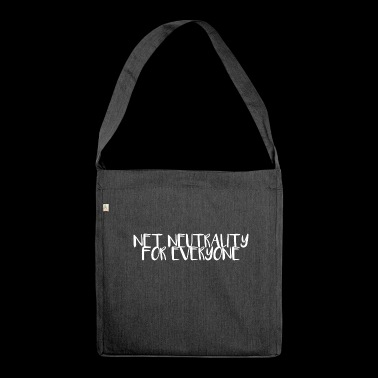 Net Neutrality for everyone. - Shoulder Bag made from recycled material