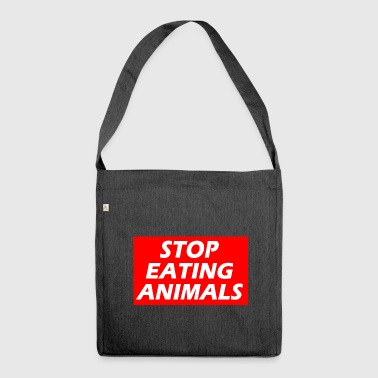 STOP EATING ANIMALS - Shoulder Bag made from recycled material