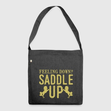 Sad then saddle your horse - Shoulder Bag made from recycled material