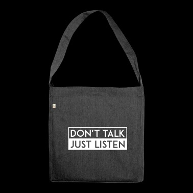 DO NOT TALK JUST LISTEN white - Shoulder Bag made from recycled material