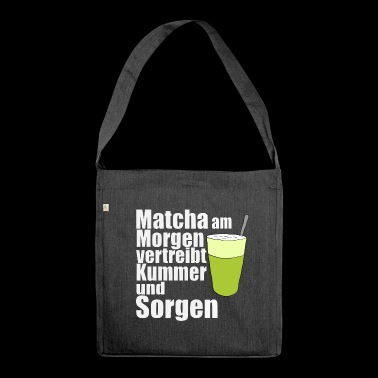 Matcha the morning morning gift birthday - Shoulder Bag made from recycled material