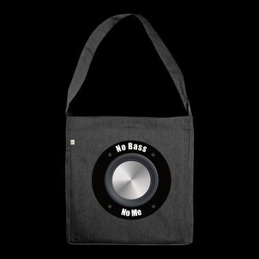 No Bass No Me without bass - Shoulder Bag made from recycled material