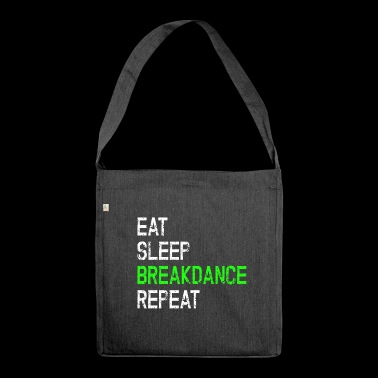 Breakdance Hip Hop B-Boy Eet Sleep Repeat Gift - Schoudertas van gerecycled materiaal