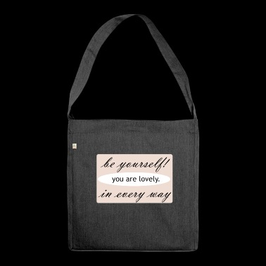 you are lovely. You are lovely. - Shoulder Bag made from recycled material