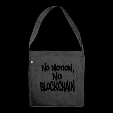 No motion no block chain - Shoulder Bag made from recycled material