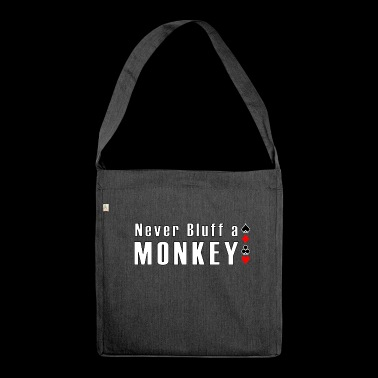 Never Bluff a Monkey Poker - Shoulder Bag made from recycled material