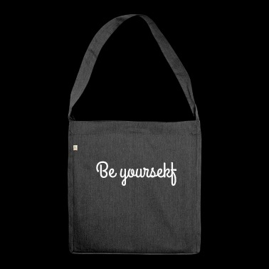 Be yourself! - Schultertasche aus Recycling-Material