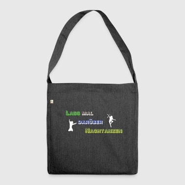 Let it be night dancing - Shoulder Bag made from recycled material