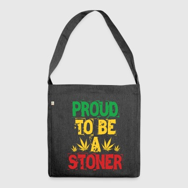 Proud to be a stoner - Shoulder Bag made from recycled material