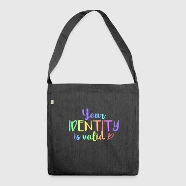 Your identity is valid - Shoulder Bag made from recycled material