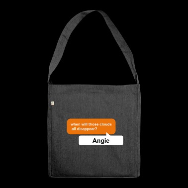 Angie, when will those clouds all disappear? pdf - Shoulder Bag made from recycled material