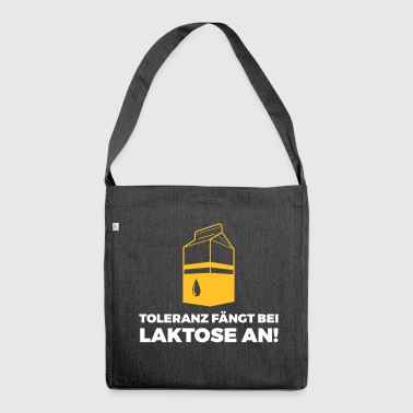 Tolerance Begins With Lactose! - Shoulder Bag made from recycled material