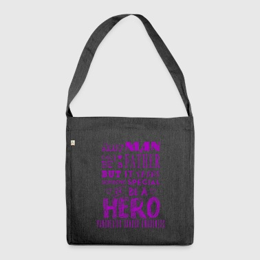 Pancreatic Cancer Awareness: Dad is a Hero! - Shoulder Bag made from recycled material