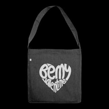 Be my Valentine - Valentine's Day - Shoulder Bag made from recycled material