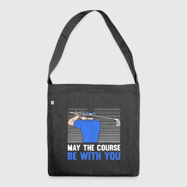 Golfer Golf May the course be with you Geschenk - Schultertasche aus Recycling-Material