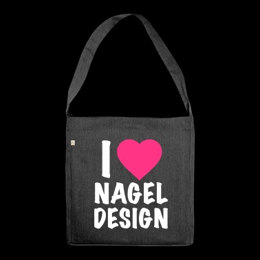 I love Nail Design - Nail Artist - Nail Art Design - Shoulder Bag made from recycled material